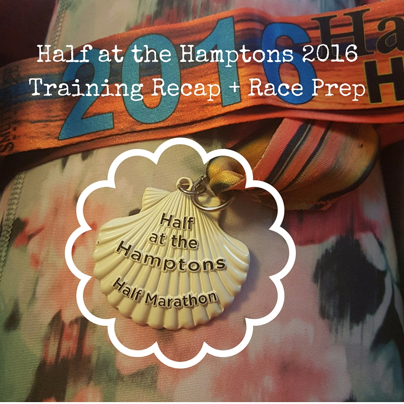 Half at the Hamptons 2016Training Recap + Race Prep